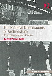 Political Unconscious of Architecture