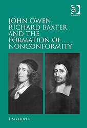 John Owen Richard Baxter and the formation of nonconformity
