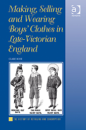 Making Selling and Wearing Boys Clothes in late Victorian England
