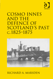 Cosmo Innes and the defence of Scotlands past