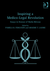 Inspiring a medico-legal revolution Sheila Mclean